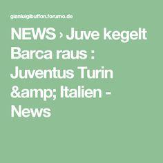 NEWS  › Juve kegelt Barca raus : Juventus Turin & Italien - News
