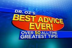 Dr. Oz's Best Advice Ever! Over 50 of His All-Time Greatest Tips