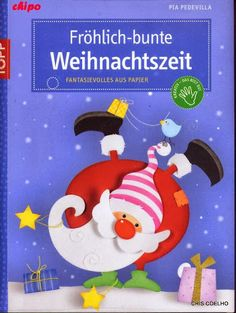 Topp - Fröhlich bunte Weihnachtszeit - paper craft templates for Christmas Christmas Books, Christmas Knitting, All Things Christmas, Christmas Crafts, Christmas Decorations, Christmas Ornaments, Book Crafts, Diy And Crafts, Crafts For Kids