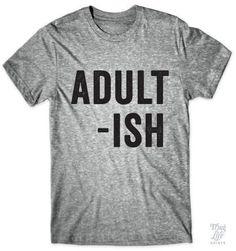 Adult... ish!