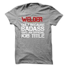 Funny Tshirt for WELDER T Shirts, Hoodies. Check price ==► https://www.sunfrog.com/Funny/Funny-Tshirt-for-WELDER.html?41382 $19.9