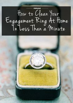 Engagement Ring   How To Clean (Almost) Anything And Everything