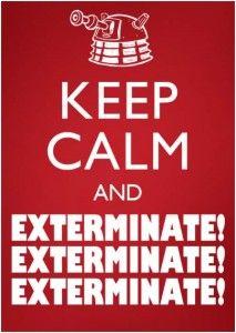 Keep Calm and Exterminate