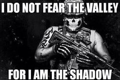AR15, Military Life, Solider, Fearless, Valley of the Shadow of Death