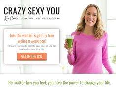 It's getting close to Crazy Sexy You time! Join my waitlist to get #free access to my #workshop. xo!  #health #wellness