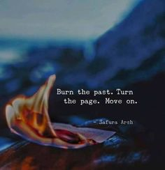 Burn the past. —via http://ift.tt/2eY7hg4