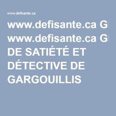 www.defisante.caGRILLE DE SATIÉTÉ ET DÉTECTIVE DE GARGOUILLIS Food