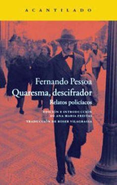 Acantilado reúne en un volumen las novelas policiales de Fernando Pessoa > http://zonaliteratura.com/index.php/2014/08/16/acantilado-reune-en-un-volumen-las-novelas-policiales-de-fernando-pessoa/