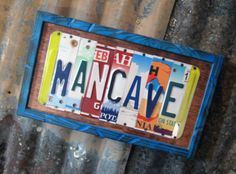 cabin sign license plates - neat idea- maybe spell out last name or the names of my boys for above their beds at the cabin