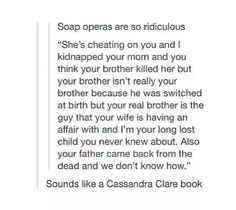 IT DOESSSSS. only her books are so much better than soap operas.