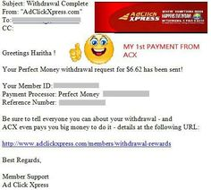 My first Payment from ACX - Ad Click Xpress (It is actually Amazing Cool revXchange program according to me :-) ) Program . Yes the 100% legitimate ACX program has paid me in a day. It is easy to earn and compensate your regular job by spending just few mins from home on this anazing program. Join below with me and enjoy your earnings:  http://www.adclickxpress.com/?r=gje32h35a8r4&p=mx Date: 22.08.15 03:04 To PayProcessor Account = Uxxxxxxx Amount: 6.62 Currency: USD Batch: 98999581 Memo…