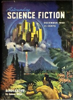Astounding Science Fiction, December 1950 - Jame's Blish's Bindlestiff launched an entire city into space.
