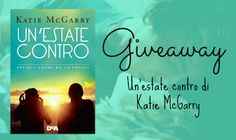 Bookish Advisor: Giveaway: Un'estate contro di Katie McGarry