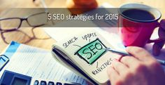Top 5 SEO strategies for 2015