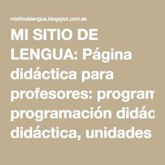 MI SITIO DE LENGUA: Página didáctica para profesores: programación didáctica, unidades didácticas, etc.