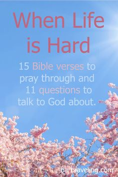 You know those days when life is hard? Those are the days we need help from God the most. These Bible verses and questions will help with that.