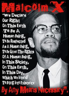 Malcolm X. Declaration of our human rights as African Americans. Black History T Shirts, Black History Quotes, Black History Facts, Black History Month, Malcolm X Quotes, Slogan, By Any Means Necessary, Knowledge Quotes, Power To The People