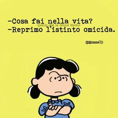 Learning Italian Through Vocabulary Lucy Van Pelt, Italian Humor, Funny Times, Learning Italian, Sarcasm Humor, Charles Bukowski, My Spirit, Cool Words, Vocabulary
