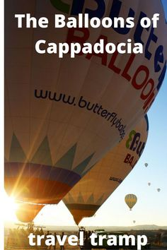 The Hot Air Balloons of Cappadocia. An incredible journey to the skies of Turkey.