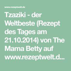 Tzaziki - der Weltbeste (Rezept des Tages am 21.10.2014) von The Mama Betty auf www.rezeptwelt.de, der Thermomix ® Community