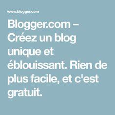 Blogger.com – Créez un blog unique et éblouissant. Rien de plus facile, et c'est gratuit.
