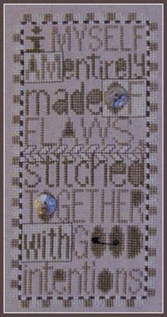 """Flaws is the title of this cross stitch pattern from Hinzeit that reads """"myself entirely made of flaws, stitched together with good intentions"""". The price includes the pattern and charm as shown in the photo."""