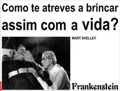 Grafados: Mary Shelley - #Frankenstein #Deus #criatura #vida #Horror