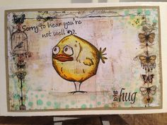 Tim Holtz crazy bird - sorry you are not well!  Doesn't he look sorry!