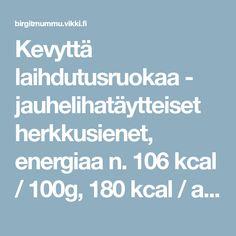 Kevyttä laihdutusruokaa - jauhelihatäytteiset herkkusienet, energiaa n. 106 kcal / 100g, 180 kcal / annos.