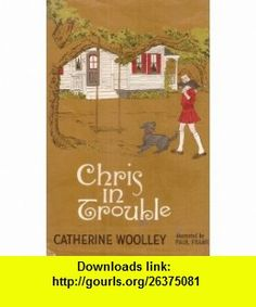 Chris In Trouble Catherine Wooley, Paul Frame ,   ,  , ASIN: B000J9YW5G , tutorials , pdf , ebook , torrent , downloads , rapidshare , filesonic , hotfile , megaupload , fileserve