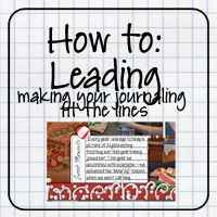 TUTORIAL: LEADING — MAKING YOUR JOURNALING FIT ON THE LINE