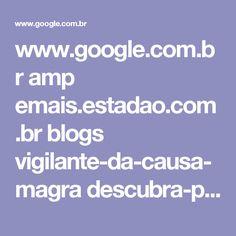 www.google.com.br amp emais.estadao.com.br blogs vigilante-da-causa-magra descubra-porque-sua-dieta-nao-tem-provocado-perda-de-peso %3famp