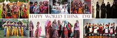 Happy World Ethnic Day to one and all  - Team Indofash