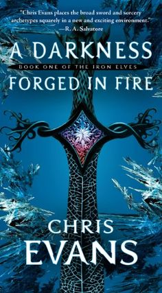 Today's Kindle SciFi/Fantasy Daily Deal is A Darkness Forged in Fire ($1.99), the first novel in the Iron Elves series by Chris Evans [Pocket Books/ Simon and Schuster], with the companion audiobook also $1.99 (this one is half what I paid two years ago).