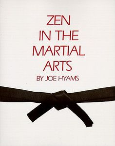 An interesting perspective on how to use Zen and the martial arts in your life.