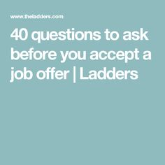 Before you accept a job offer, you need to ensure that you are going into the new role with clarity about what it will entail. Questions To Ask, This Or That Questions, Career Planning, Ladders, Job Offer, Job Search, Things To Know, Clarity, Budgeting