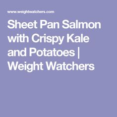 Sheet Pan Salmon with Crispy Kale and Potatoes | Weight Watchers