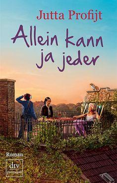 Jutta Profijt: Allein kann ja jeder (@dtvverlag ) #Bücher #lesen #chiclit