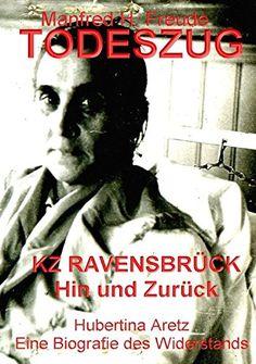 TODESZUG: Ravensbrück Hin und Zurück von Manfred H. Freude https://www.amazon.de/dp/3844238123/ref=cm_sw_r_pi_dp_x_utFIybCMV2KYA