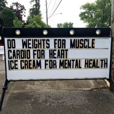 """DO WEIGHTS FOR MUSCLES - CARDIO FOR HEART - ICE CREAM FOR MENTAL HEALTH"" #ALLABOUTBALANCE"