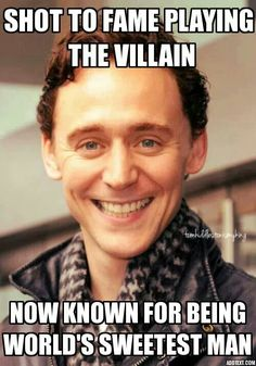 Tom Hiddleston ~ World's Sweetest Man. didn't know that..but it makes sense.