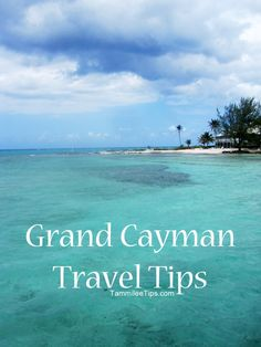 Grand Cayman Travel Tips                                                                                                                                                                                 More