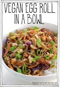 Vegan Egg Roll in a Bowl! This recipe tastes like greasy take out, but it's healthy, vegan, easy to make in 30-minutes, and so super delicious! Just like an egg roll but without the wrapper. Skip the fuss of working with wrappers or using a fatty deep fryer, and meal prep this easy weeknight dinner. #itdoesnttastelikechicken #veganrecipes #30minuterecipe Asian Recipes, Beef Recipes, Whole Food Recipes, Vegetarian Recipes, Cooking Recipes, Healthy Recipes, Ethnic Recipes, Vegan Bowl Recipes, Vegan Food