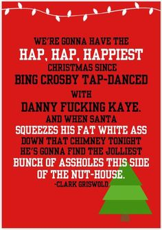 National Lampoons Christmas Vacation Card- Hap Hap Happiest Christmas-Jolliest Bunch of Assholes-Chevy Chase Card- Clark Griswold Christmas Vacation Quotes, Funny Christmas Movies, Christmas Quotes, Family Christmas, Christmas Humor, Christmas Holidays, Merry Christmas, Christmas Program, Christmas Print