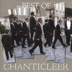 Chanticleer - Best of Chanticleer