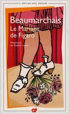Pierre-Augustin Caron de Beaumarchais, Le Mariage de Figaro | Figaros Hochzeit: die Textvorlage zur berühmten Mozart-Oper. www.redaktionsbuero-niemuth.de