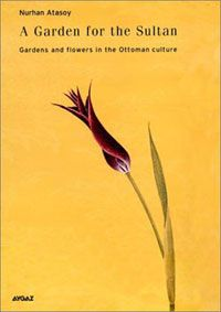 'gardens and flowers in the Ottoman culture'