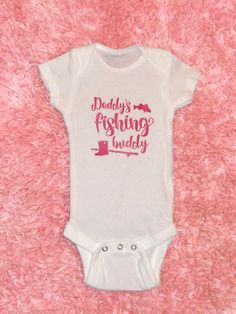 6a5eeaa495086 Daddy s Fishing Buddy baby bodysuit. Daddy s girl. Newborn clothes. Baby  girl outfit. Baby shower gift. Great gift for fishermen dads.