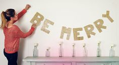"""How to Make a """"Be Merry"""" Holiday Garland. #garland #holiday #christmas"""
