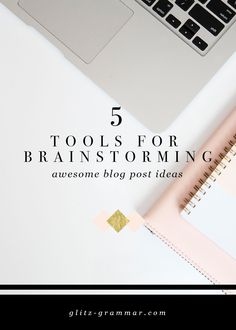 5 tools for brainstorming awesome blog post ideas for your business or lifestyle blog!